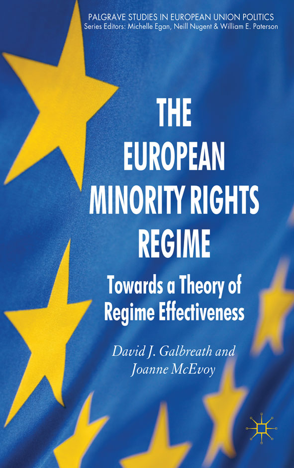 The European Minority Rights Regime Towards a Theory of Regime Effectiveness