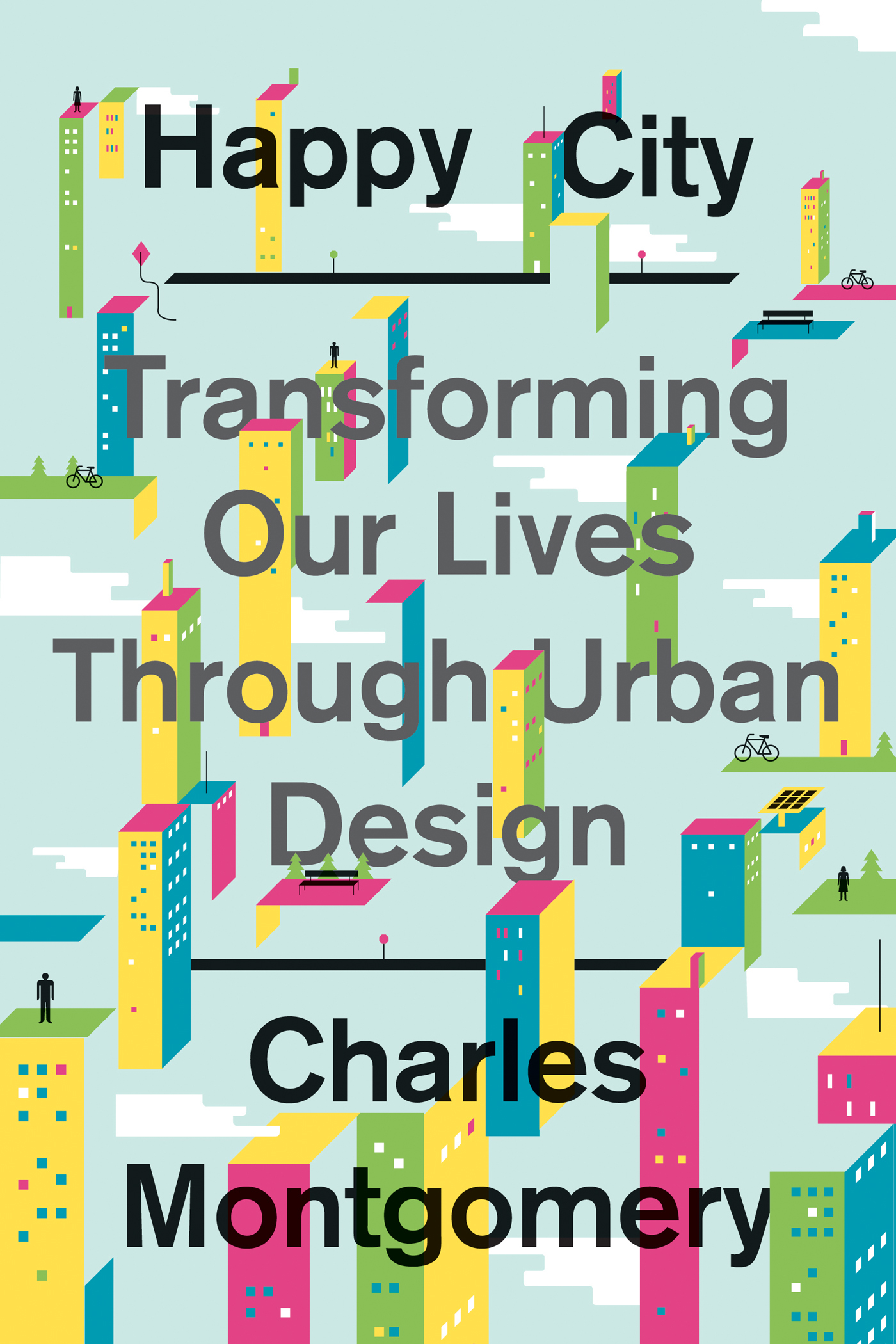Happy City: Transforming Our Lives Through Urban Design