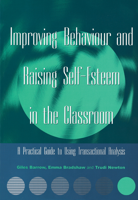 Improving Behaviour and Raising Self-Esteem in the Classroom By: Emma Bradshaw,Giles Barrow,Trudi Newton