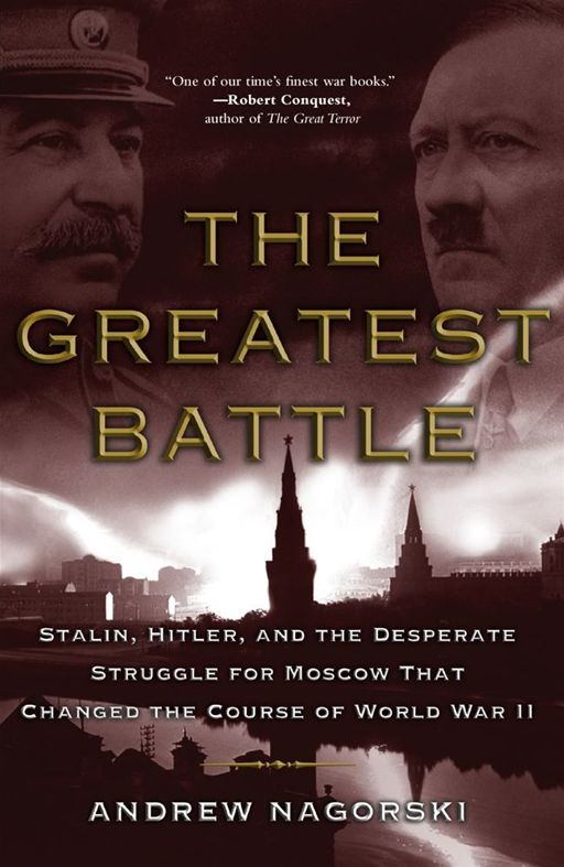 The Greatest Battle By: Andrew Nagorski