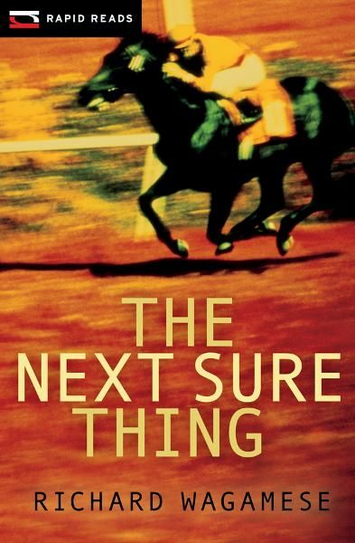 The Next Sure Thing By: Richard Wagamese