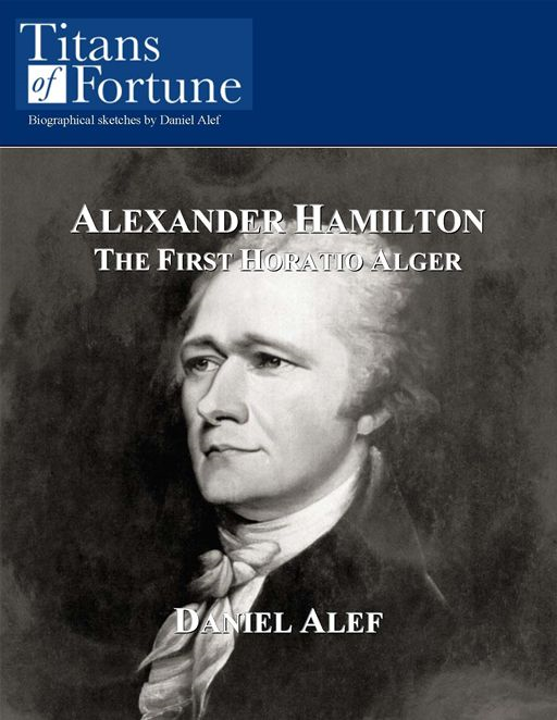 Alexander Hamilton: The First Horatio Alger