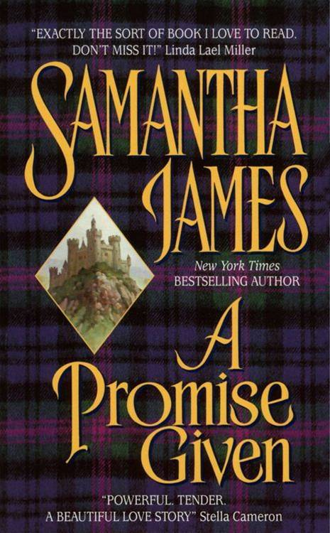 A Promise Given By: Samantha James,Sandra Kleinschmidt