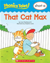Phonics Tales: That Cat Max (short A)