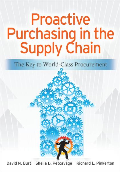 Proactive Purchasing in the Supply Chain: The Key to World-Class Procurement By:  Richard Pinkerton, Sheila Petcavage,David Burt