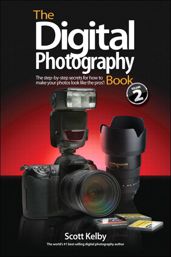 The Digital Photography Book, Part 2 By: Scott Kelby