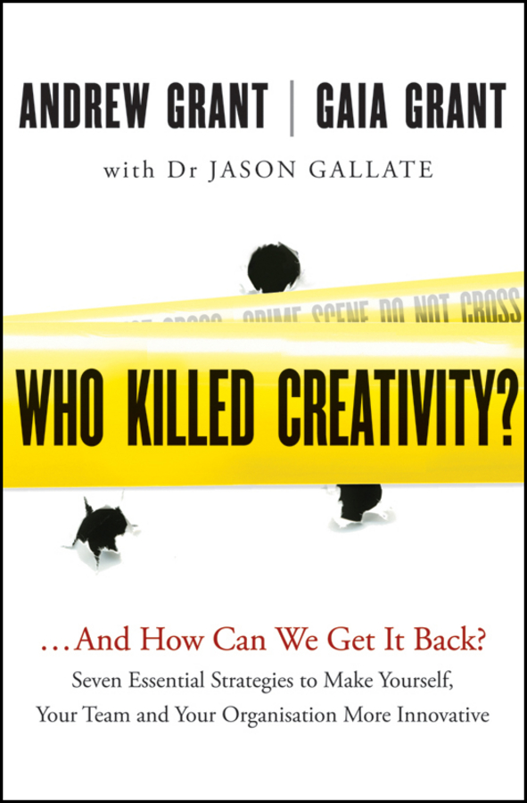 Who Killed Creativity By: Andrew Grant,Gaia Grant
