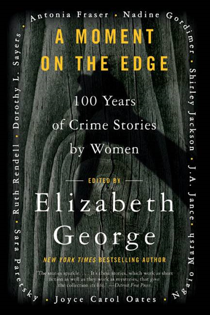 A Moment on the Edge: A Collection of Women Crime Writers of t By: Elizabeth George