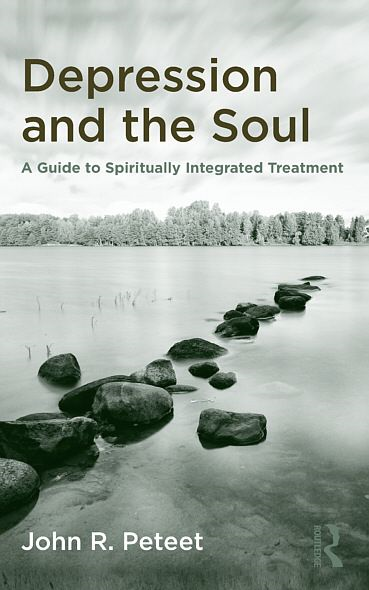 Depression and the Soul: A Guide to Spiritually Integrated Treatment By: John R. Peteet