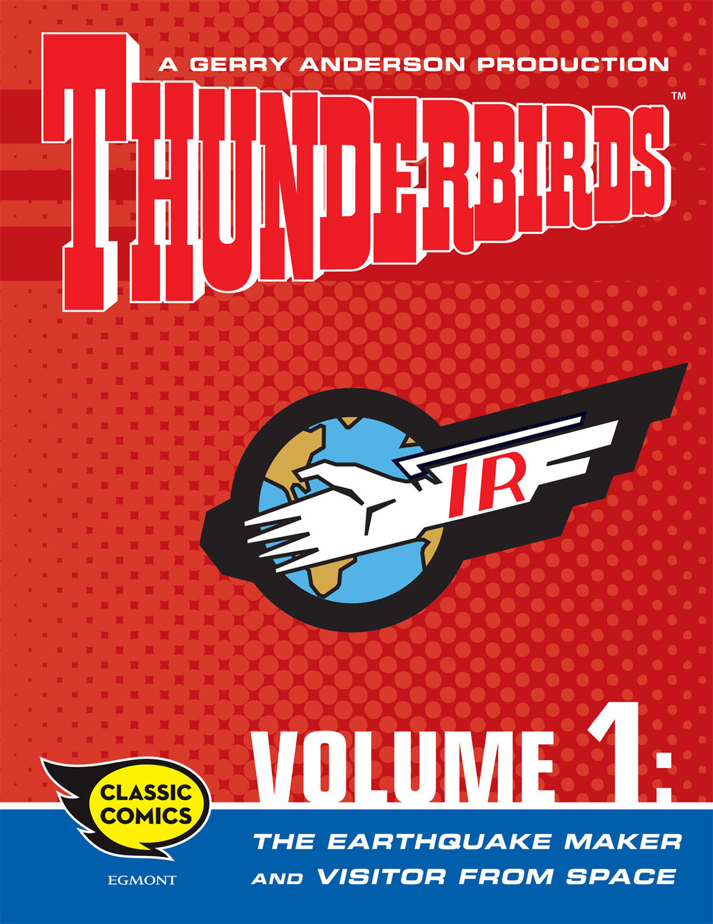 Thunderbirds Comic Volume 1: The Earthquake Maker and Visitor from Space