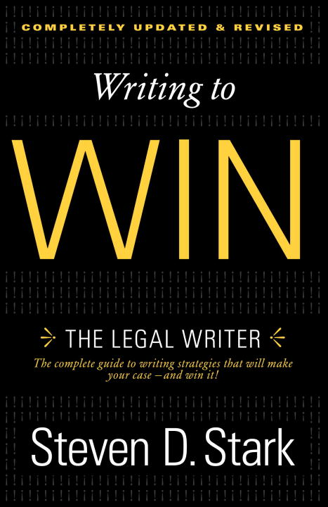 Writing to Win By: Steven D. Stark