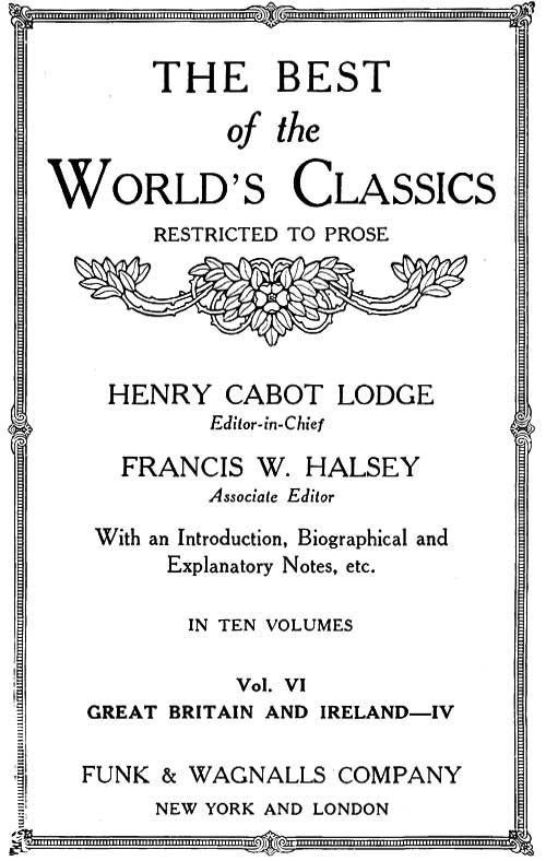 The Best Of The World's Classics (Restricted To Prose) Volume VI - Great Britain And Ireland IV: 18011909  (Mobi Classics) By: Henry Cabot Lodge (Editor)