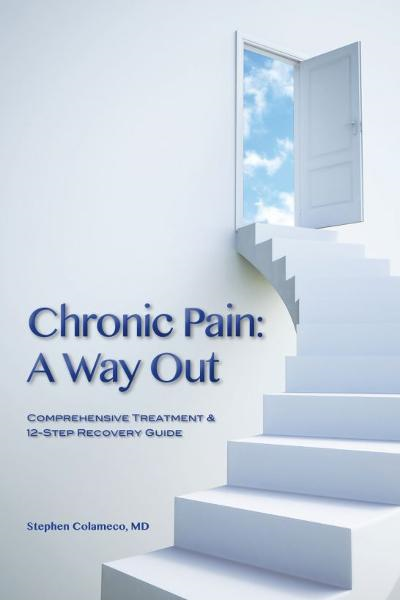 Chronic Pain: A Way Out By: Stephen Colameco