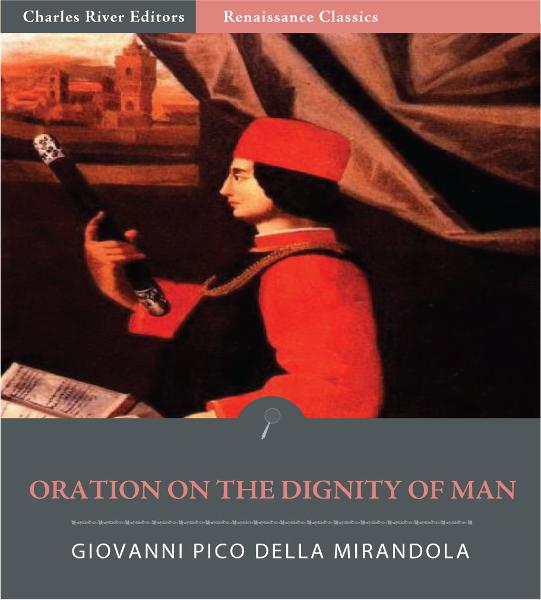 Oration on the Dignity of Man  By: Giovanni Pico della Mirandola