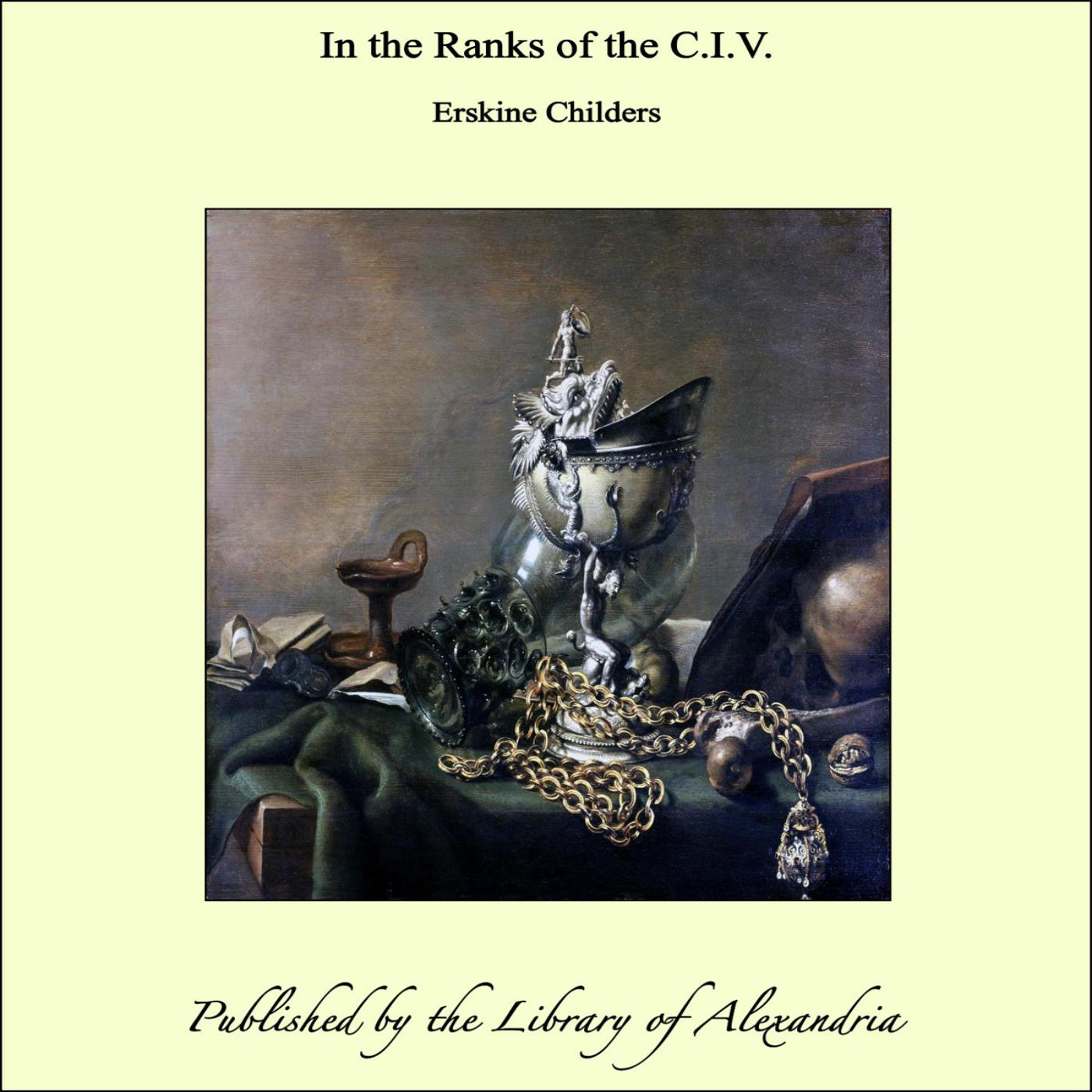 In the Ranks of the C.I.V. By: Erskine Childers