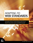 Adapting to Web Standards: CSS and Ajax for Big Sites By: Christopher Schmitt,Kevin Lawver,Kimberly Blessing,Mark Trammell,Meryl Evans,Rob Cherny