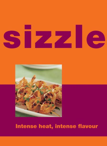 Sizzle By: Murdoch Books Test Kitchen