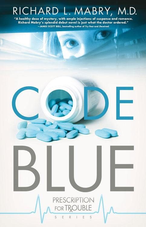 Code Blue: Prescription for Trouble Series #1 By: Mabry, Richard L.