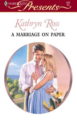 A Marriage on Paper By: Kathryn Ross