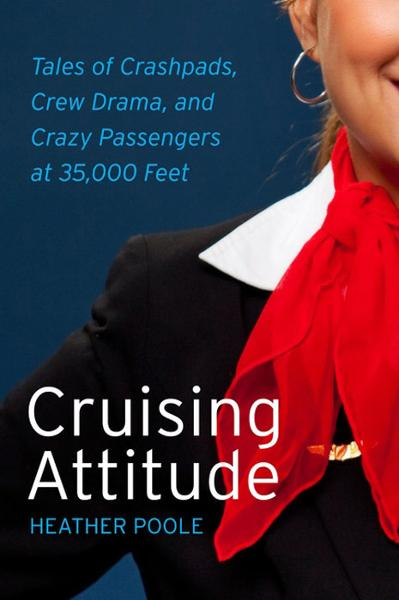 Cruising Attitude By: Heather Poole