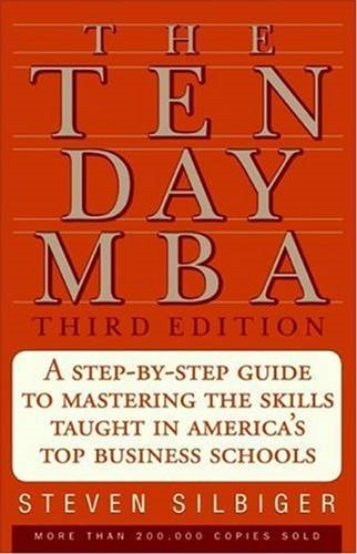 The Ten-Day MBA 3rd Ed.: A Step-by-Step Guide to Mastering the Sk