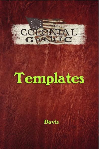 Colonial Gothic: Templates By: Rogue Games