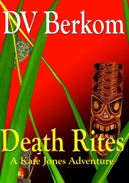Death Rites--The 3rd Kate Jones Thriller