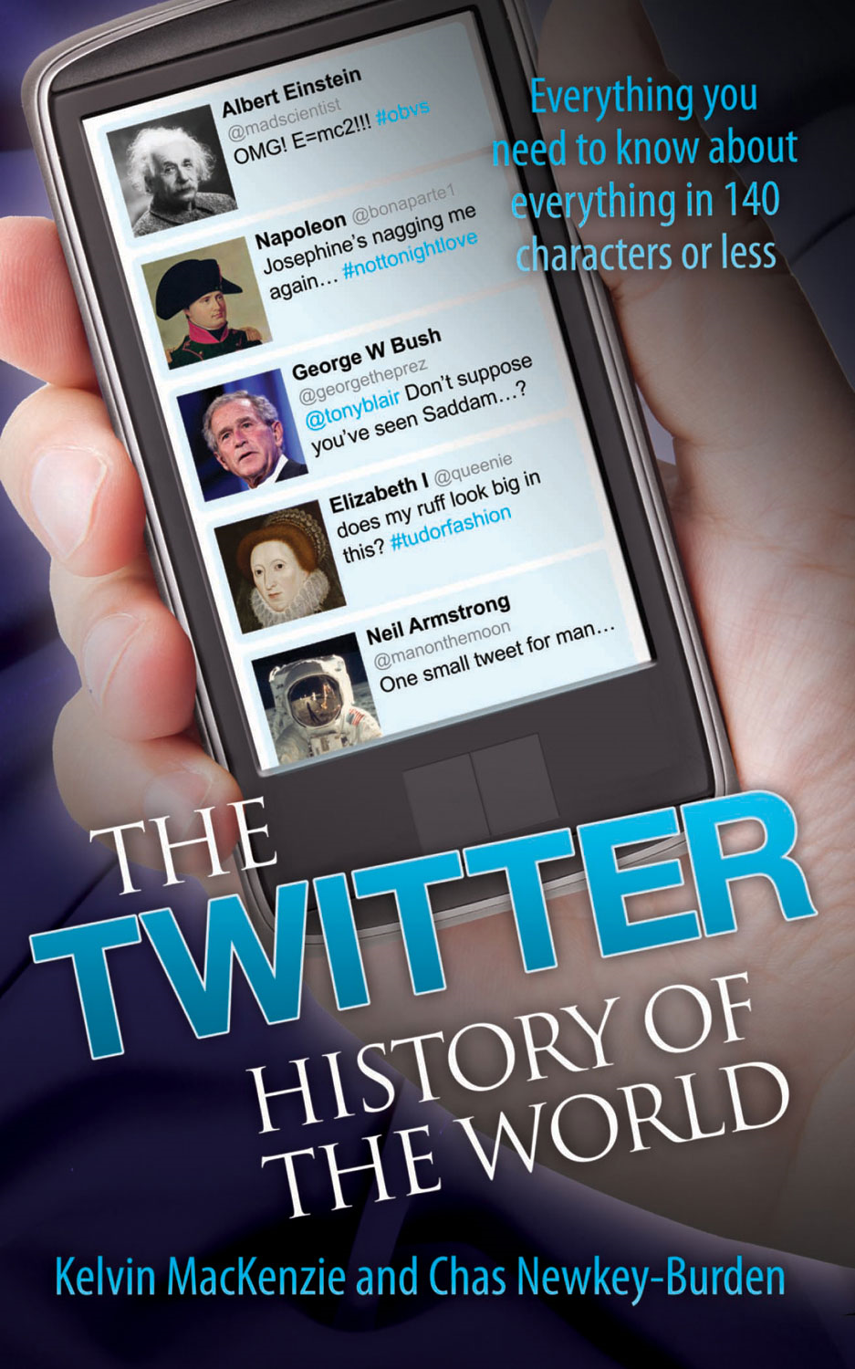 The Twitter History of the World By: Chas Newkey-Burden,Kelvin MacKenzie