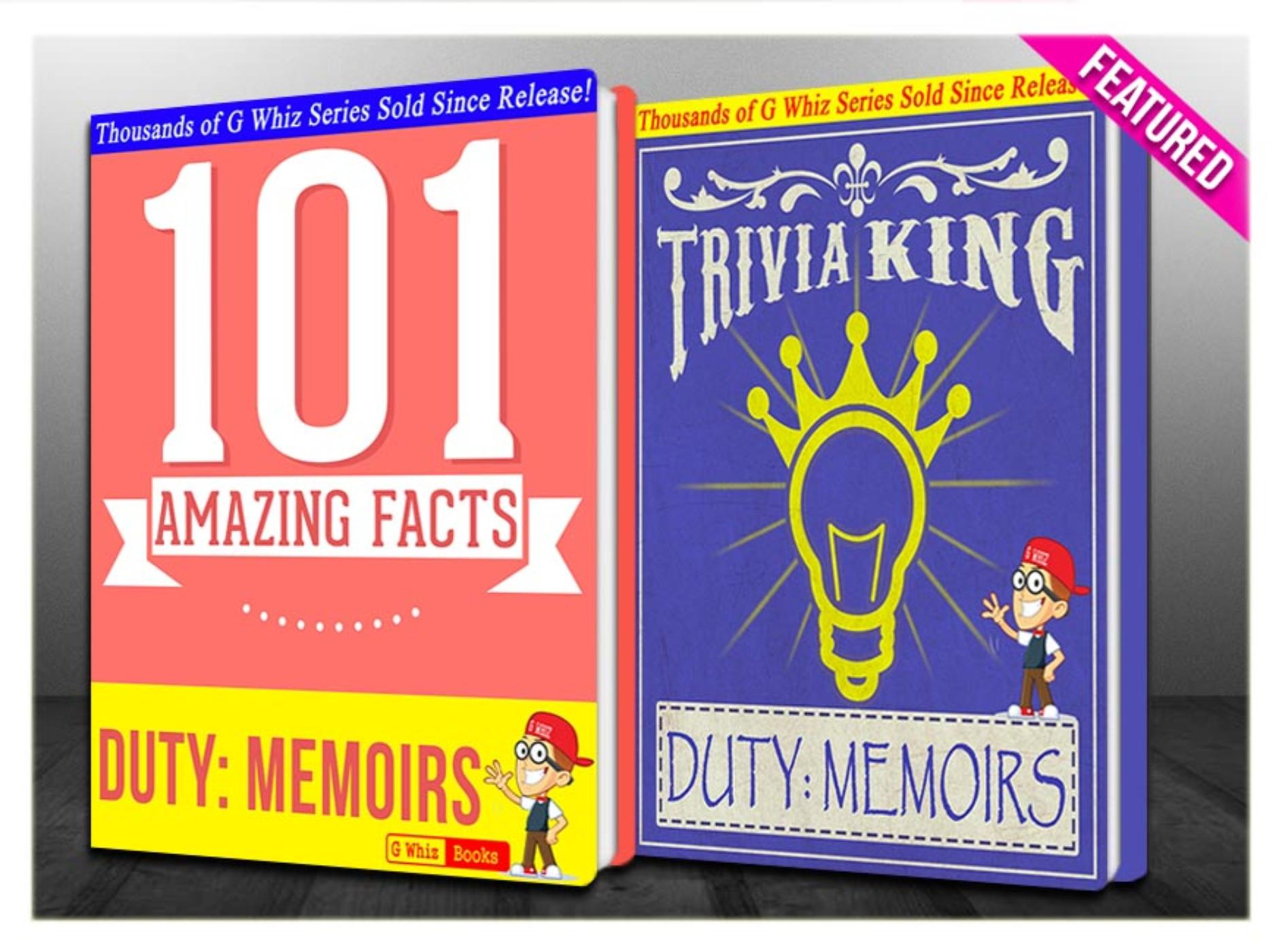 G Whiz - Duty: Memoris of a Secretary at War - 101 Amazing Facts & Trivia King!
