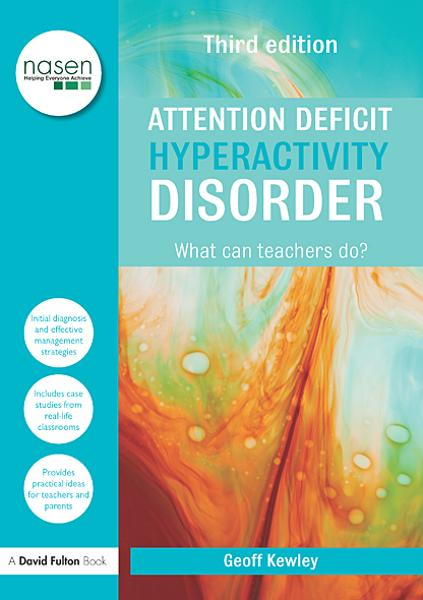Attention Deficit Hyperactivity Disorder: What Can Teachers Do? By: Geoff Kewley