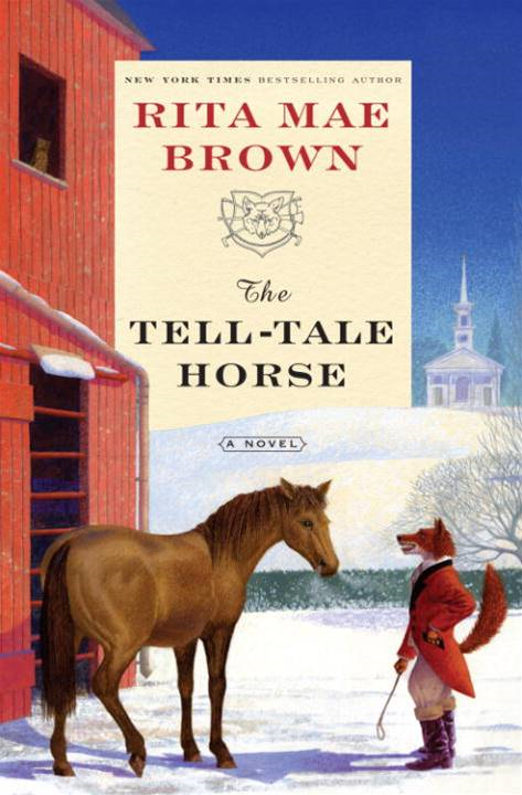 The Tell-Tale Horse By: Rita Mae Brown