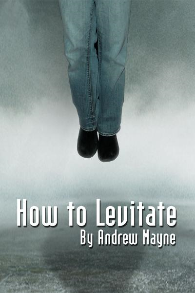 How to Levitate By: Andrew Mayne