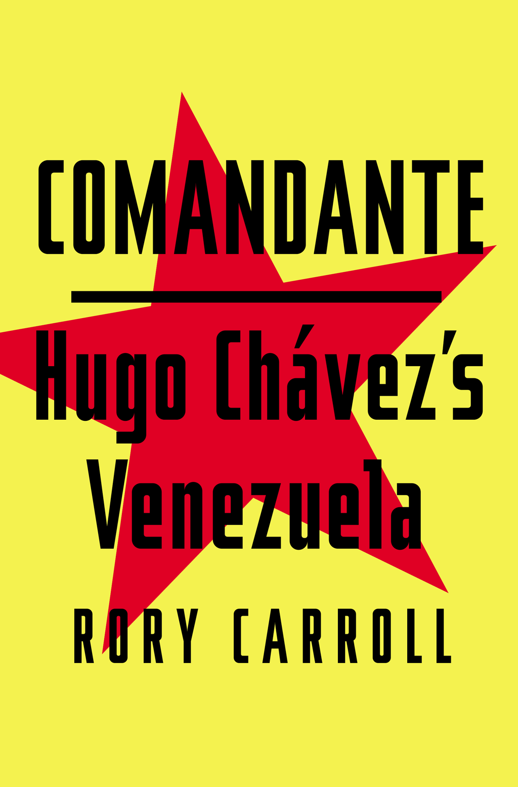 Comandante By: Rory Carroll