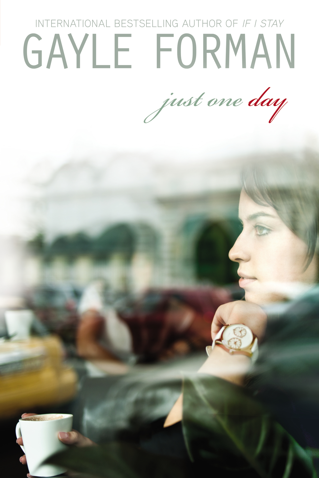 Just One Day By: Gayle Forman