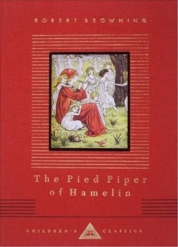 The Pied Piper Of Hamelin By: Robert Browning