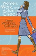 download Women, Work, and Autoimmune Disease: Keep Working, Girlfriend! book