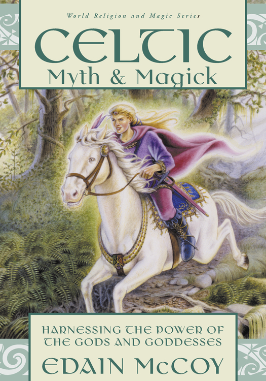 Celtic Myth & Magick By: Edain McCoy