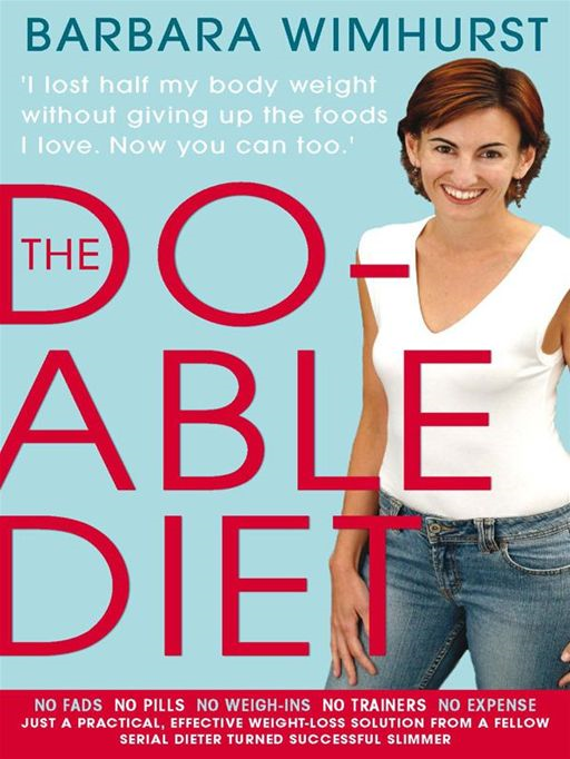Do-Able Diet:I Lost Half My Body Weight Without Giving Up The Foods I Love. Now You Can Too!