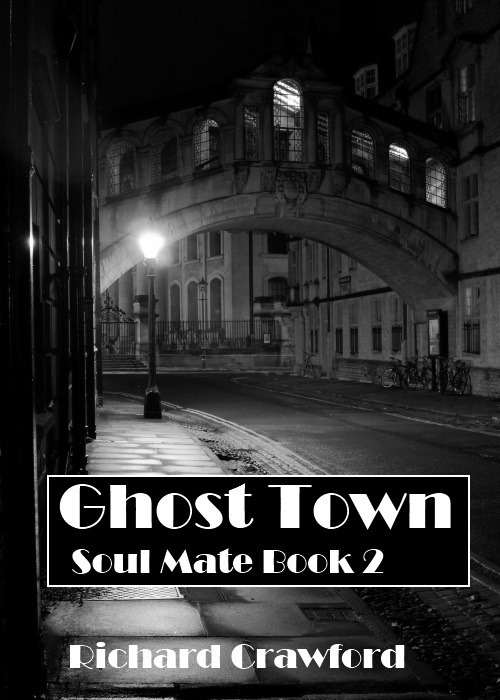 Ghost Town (Soul Mate Book 2) By: Richard Crawford