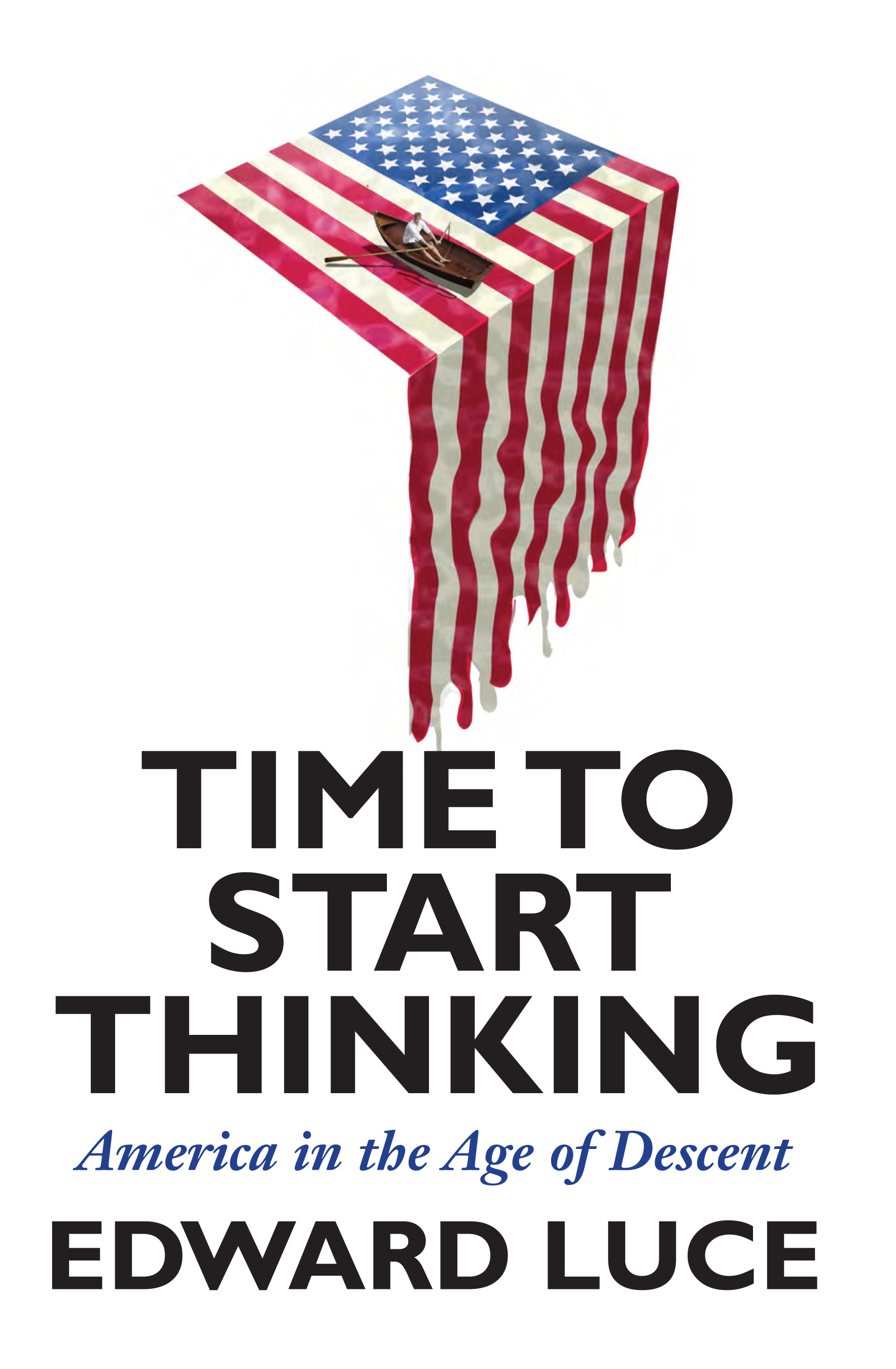 Time to Start Thinking By: Edward Luce