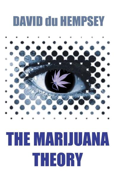 The Marijuana Theory