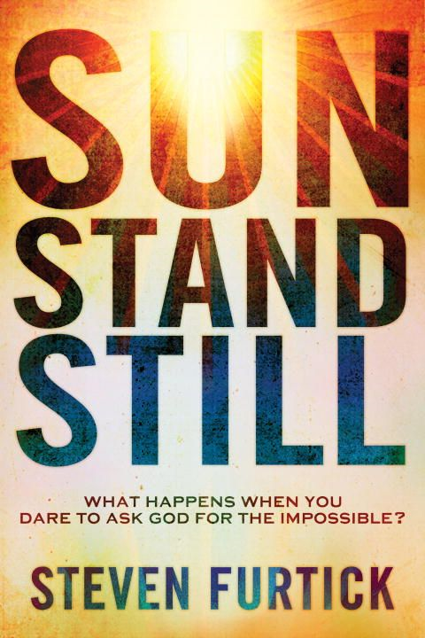 Sun Stand Still By: Steven Furtick