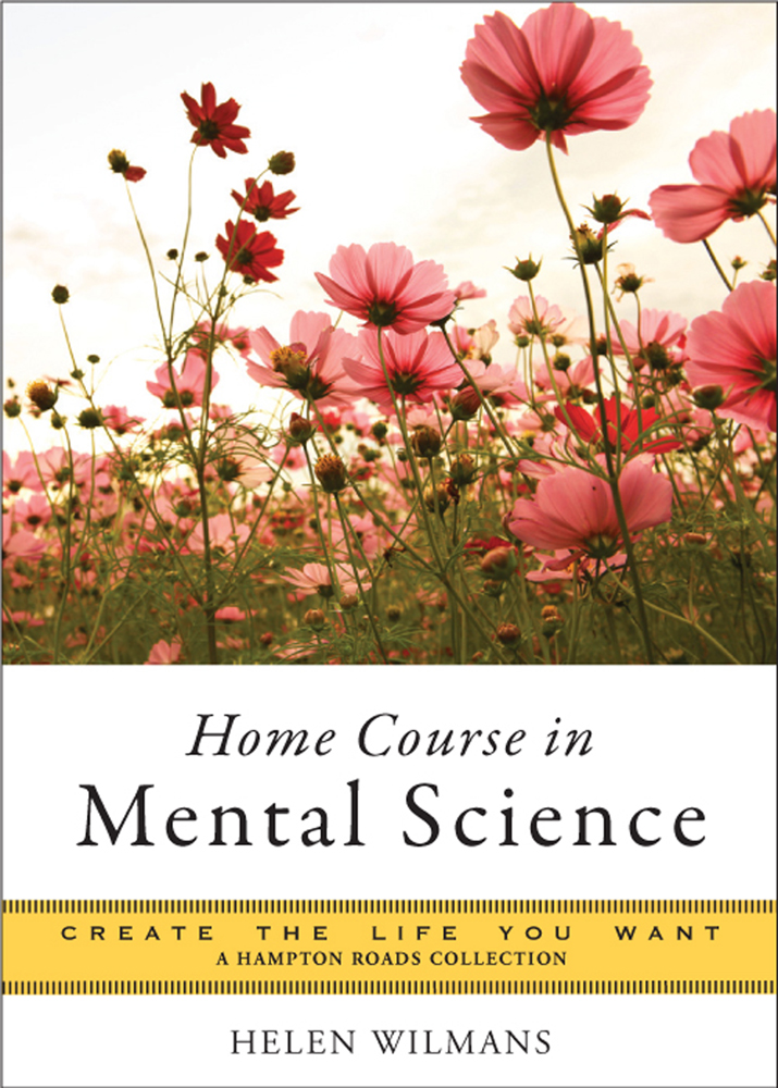 Home Course in Mental Science By: Parker, Mina,Wilmans, Helen