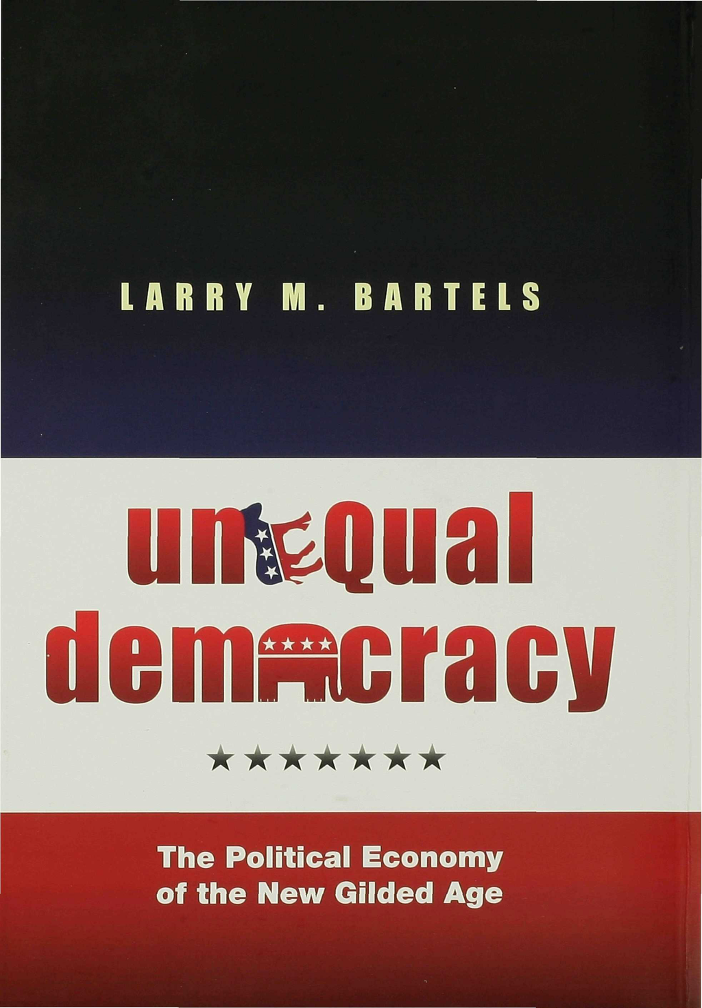 Unequal Democracy By: Larry M. Bartels