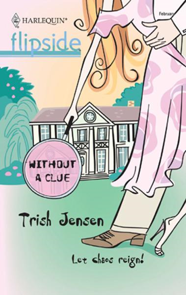 Without a Clue By: Trish Jensen
