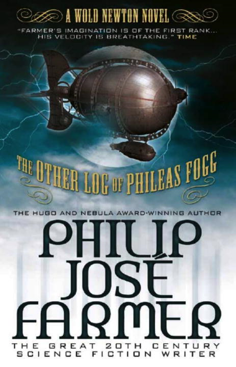 The Other Log of Phileas Fogg (Wold Newton) By: Philip Jose Farmer