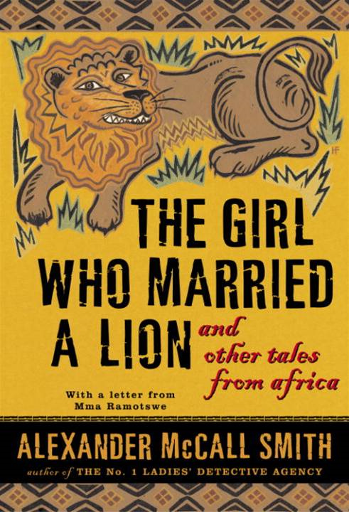 The Girl Who Married a Lion By: Alexander McCall Smith