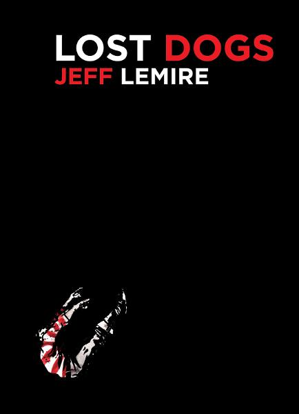 Lost Dogs By: Jeff Lemire