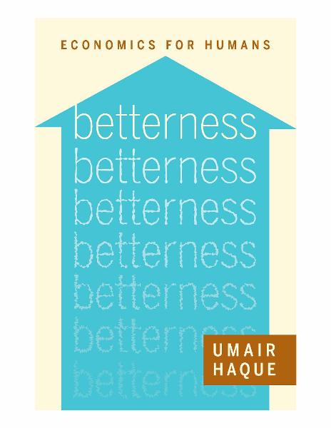 Betterness By: Umair Haque