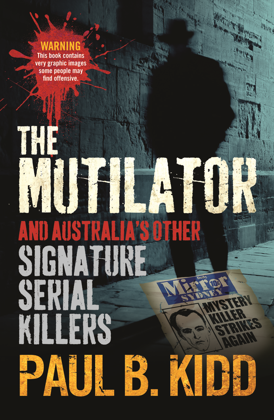 The Mutilator By: Paul B Kidd